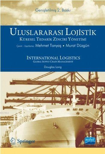 Uluslararası Lojistik; Küresel Tedarik Zinciri Yönetimi