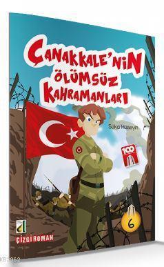 Saka Hüseyin (Çanakkale'nin Ölümsüz Kahramanları-06); Çanakkale'nin Ölümsüz Kahraman