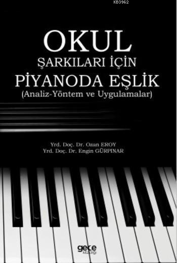 Okul Şarkıları için Piyanoda Eşlik; Analiz Yöntem ve Uygulamalar