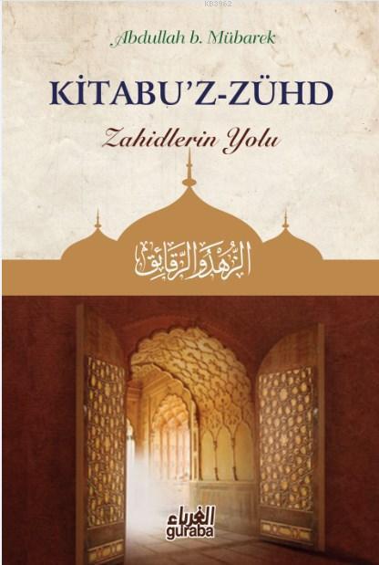 Kitabu'z - Zühd; Zahidlerin Yolu