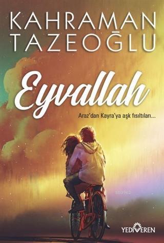 Eyvallah; Araz'dan Kayra'ya Aşk Fısıltıları...