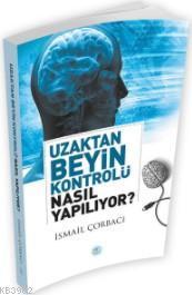 Uzaktan Beyin Kontrolü Nasıl Yapılıyor?