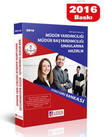 MEB Yardımcılığı Müdür Başyardımcılığı Sınavlarına Hazırlık Çözümlü Soru Bankası 2016