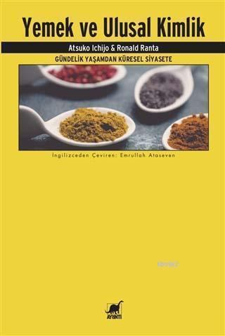 Yemek ve Ulusal Kimlik; Gündelik Yaşamdan Küresel Siyasete