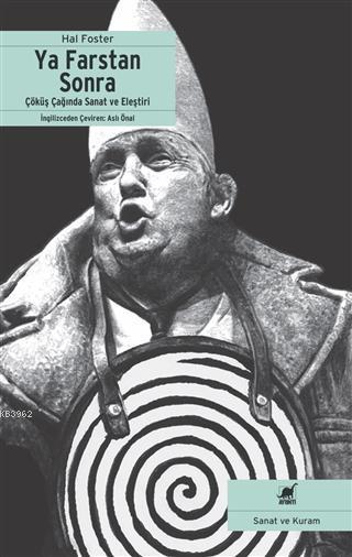 Ya Farstan Sonra?; Çöküş Çağında Sanat ve Eleştiri