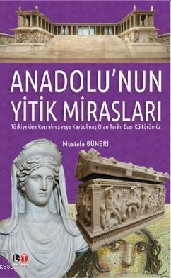 Anadolu'nun Yitik Mirasları
