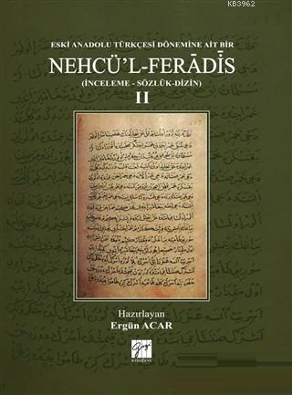 Eski Anadolu Türkçesi Dönemine Ait Bir Nehcü'l Feradis 2 (Ciltli); (İnceleme - Sözlük - Dizin)
