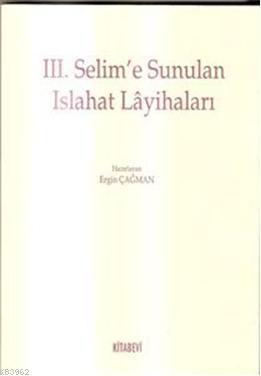III. Selim'e Sunulan Islahat Layihaları