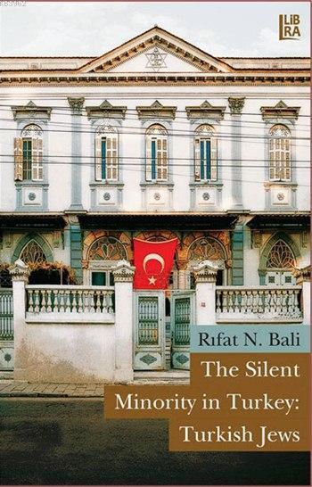 The Silent Minority in Turkey: Turkish Jews