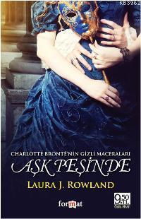 Aşk Peşinde; Charlotte Brontënin Gizli Maceraları