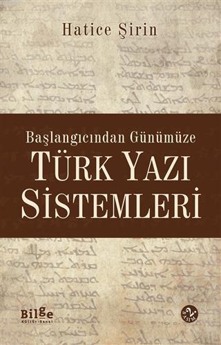 Başlangıcından Günümüze Türk Yazı Sistemleri