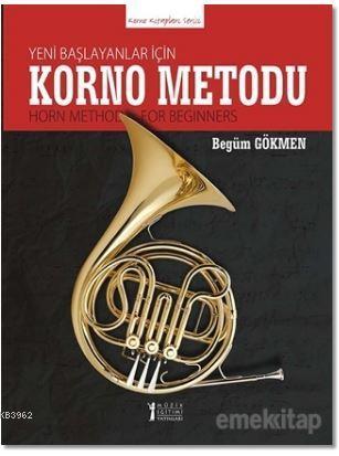 Yeni Başlayanlar İçin Korno Metodu; Horn Method for Beginners