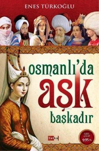 Osmanlı'da Aşk Başkadır