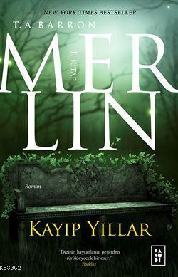 Merlin: Kayıp Yıllar 1. Kitap