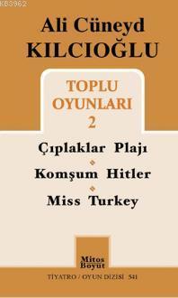 Ali Cüneyd Kılcıoğlu Toplu Oyunları 2; Çıplaklar Plajı - Komşum Hitler - Miss Turkey