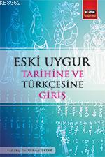 Eski Uygur Tarihine ve Türkçesine Giriş