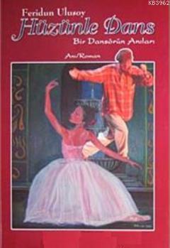 Hüzünle Dans; Bir Dansörün Anıları