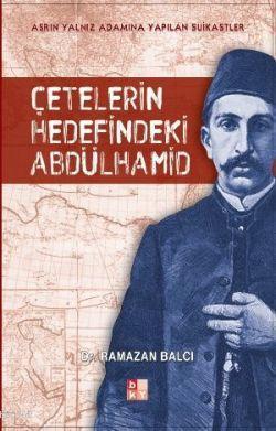 Çetelerin Hedeflerindeki Abdülhamid