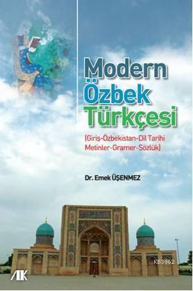Modern Özbek Türkçesi; iriş-Özbekistan-Dil Tarihi-Metinler-Gramer-Sözlük