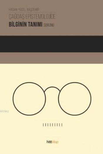 Çağdaş Epistemolojide Bilginin Tanımı Sorunu