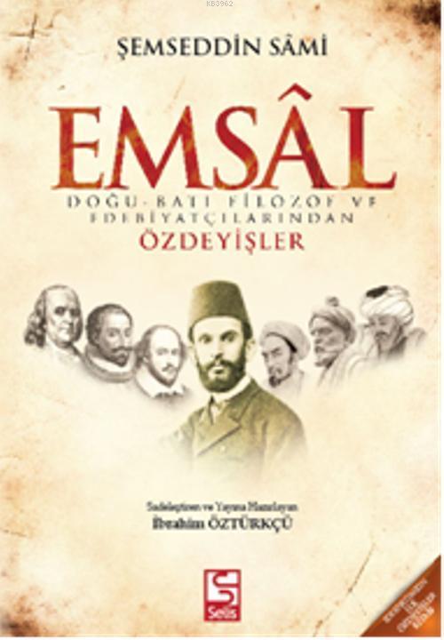 Emsal; Doğu-Batı Filozof ve Edebiyatçılarından Özdeyişler