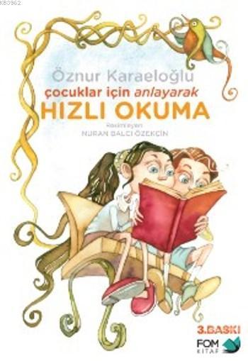 Çocuklar İçin Anlayarak Hızlı Okuma (8+ Yaş)