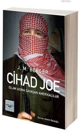 Cihad Joe; İslam Adına Savaşa Giden Amerikalılar