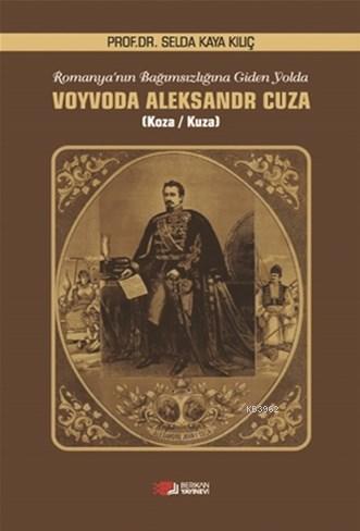Voyvoda Alexsandr Cuza; Romanya'nın Bağımsızlığına Giden Yolda