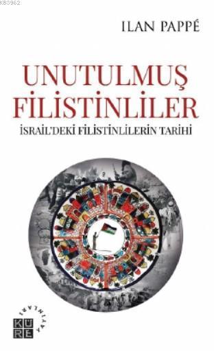 Unutulmuş Filistinliler İsrail'deki Filistinlilerin Tarihi