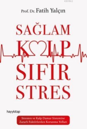 Sağlam Kalp; Sıfır Stres