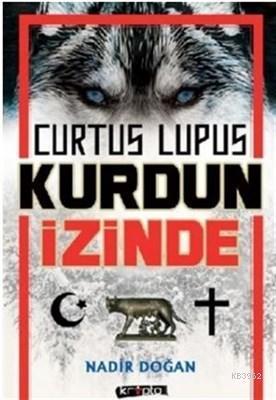 Curtus Lupus - Kurdun İzinde