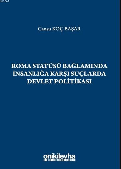 Roma Statüsü Bağlamında İnsanlığa Karşı Suçlarda Devlet Politikası