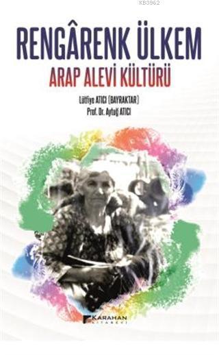 Rengarenk Ülkem Arap Alevi Kültürü