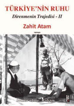 Türkiye'nin Ruhu; Direnmenin Trajedisi II