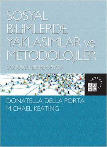 Sosyal Bilimlerde Yaklaşımlar ve Metodolojiler; Çoğulcu Bir Perspektif