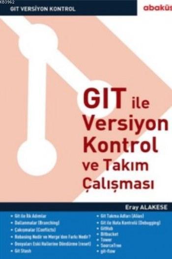 GIT ile Versiyon Kontrol ve Takım Çalışması