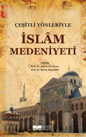 Çeşitli Yönleriyle İslam Medeniyeti