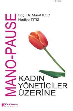 Mono - Pause; Kadin Yöneticiler Üzerine