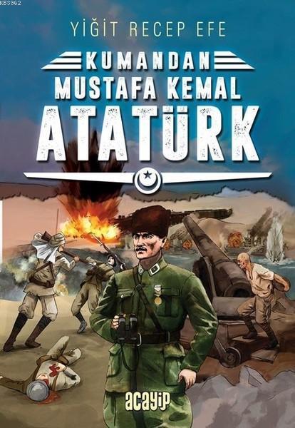 Mustafa Kemal Atatürk; Kumandan 2