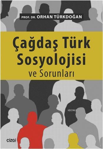 Çağdaş Türk Sosyolojisi ve Sorunları
