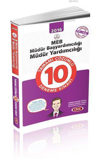 MEB Müdür Başyardımcılığı Müdür Yardımcılığı Sınavlarına Hazırlık 10 Deneme Sınavı 2016; Tamamı Çözümlü