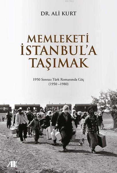Memleketi İstanbul'a Taşımak; 1950 Sonrası Türk Romanında Göç (1950-1980)