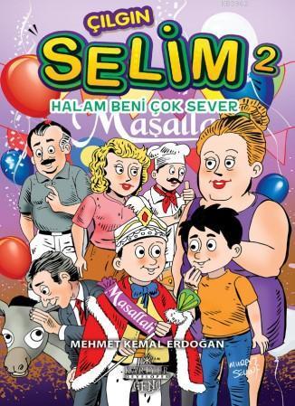 Çılgın Selim 2 - Halam Beni Çok Sever