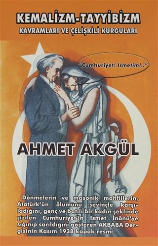 Kemalizm-Tayyibizm; Kavramları ve Çelişkili Kurguları
