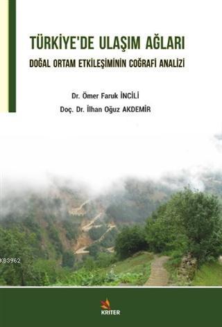 Türkiye'de Ulaşım Ağları; Doğal Ortam Etkileşiminin Coğrafi Analizi