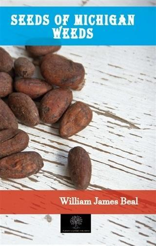 Seeds of Michigan Weeds; William James Beal