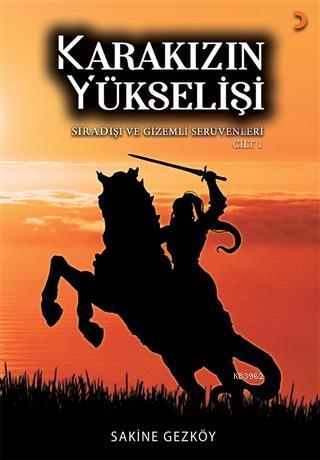 Karakızın Yükselişi (2 Cilt Takım) Savaşçı Türk Kadın Kahramanlık Destanı