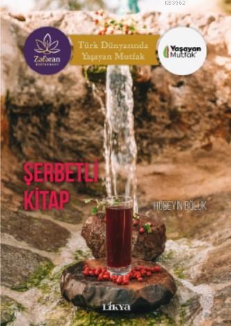 Şerbetli Kitap; -Türk Dünyasında Yaşayan Mutfak-