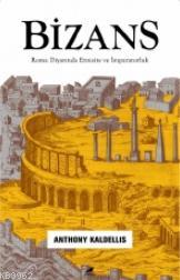 Bizans - Roma Diyarında Etnisite ve İmparatorluk