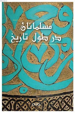 El-Müslümanan Der Tul-i Tarih (Farsça) (Ciltli)